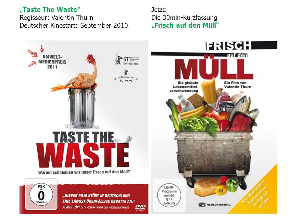 """""""Taste The Waste Regisseur: Valentin Thurn. Deutscher Kinostart: September 2010. Jetzt: Die 30min-Kurzfassung."""