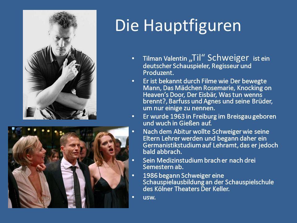 """Die Hauptfiguren Tilman Valentin """"Til Schweiger ist ein deutscher Schauspieler, Regisseur und Produzent."""
