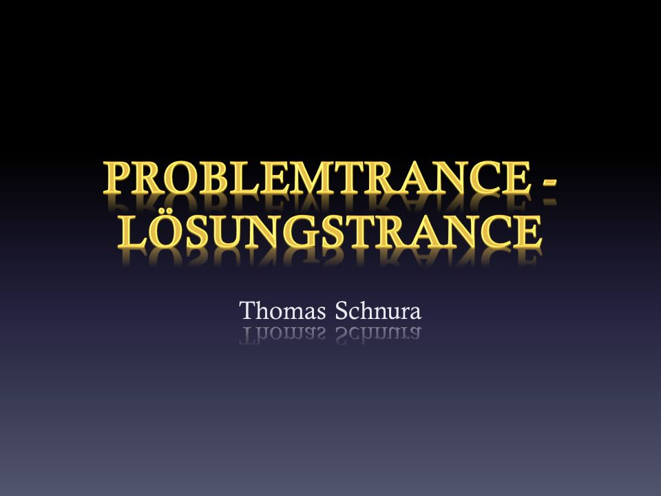 Problemtrance - Lösungstrance