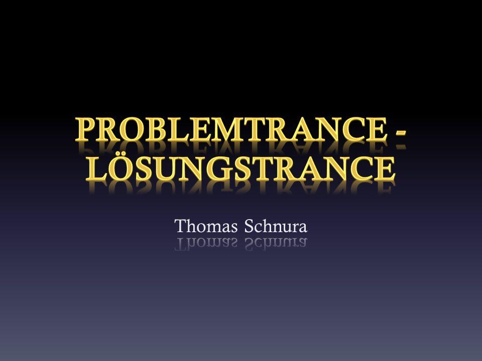 Problemtrance - Lösungstrance