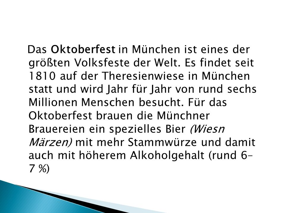 Das Oktoberfest in München ist eines der größten Volksfeste der Welt