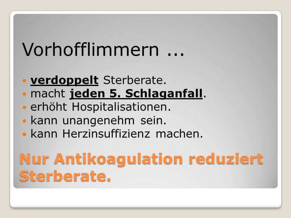 Nur Antikoagulation reduziert Sterberate.