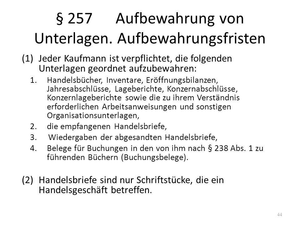 § 257 Aufbewahrung von Unterlagen. Aufbewahrungsfristen
