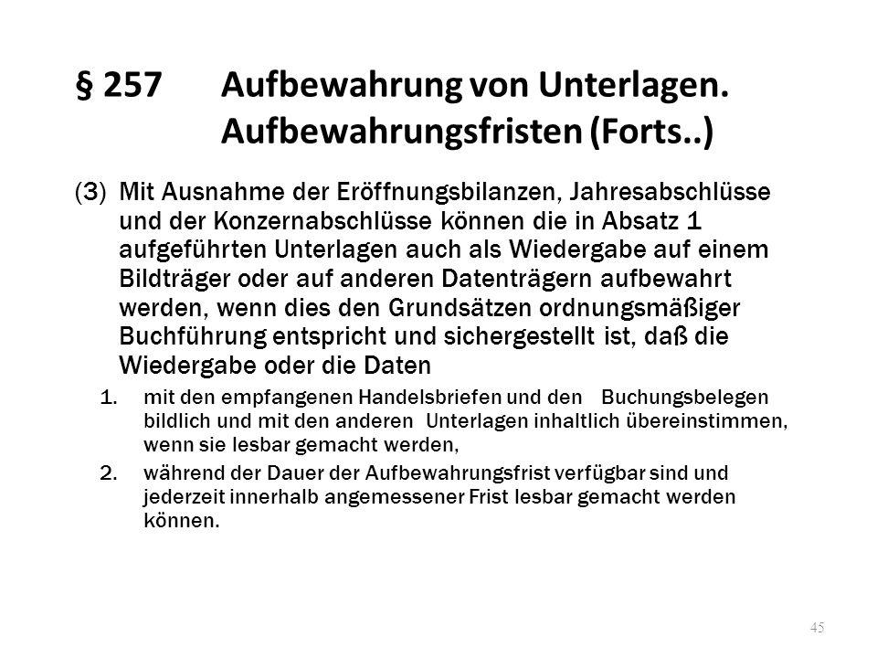 § 257 Aufbewahrung von Unterlagen. Aufbewahrungsfristen (Forts..)
