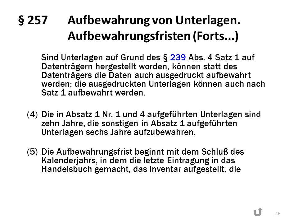 § 257 Aufbewahrung von Unterlagen. Aufbewahrungsfristen (Forts...)