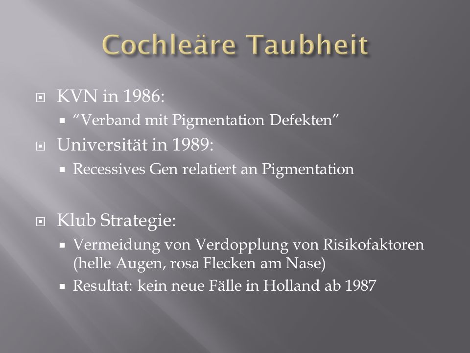 Cochleäre Taubheit KVN in 1986: Universität in 1989: Klub Strategie: