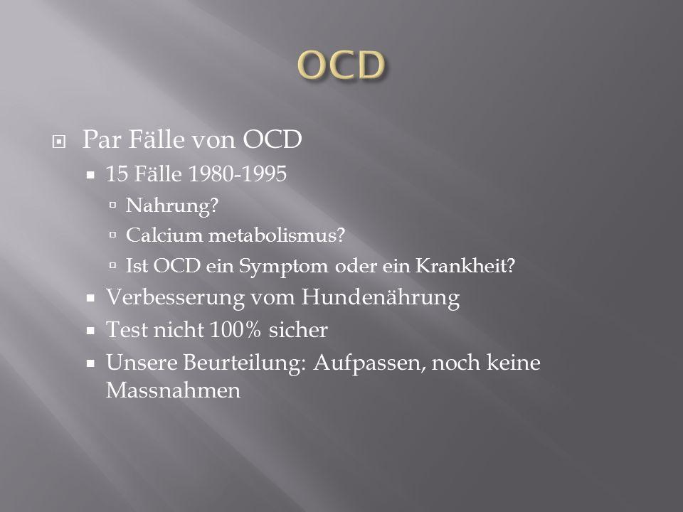 OCD Par Fälle von OCD 15 Fälle 1980-1995 Verbesserung vom Hundenährung