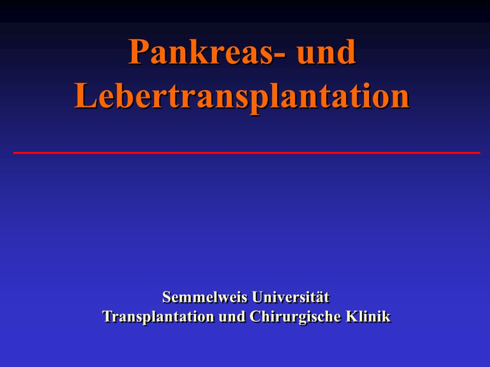 Pankreas- und Lebertransplantation