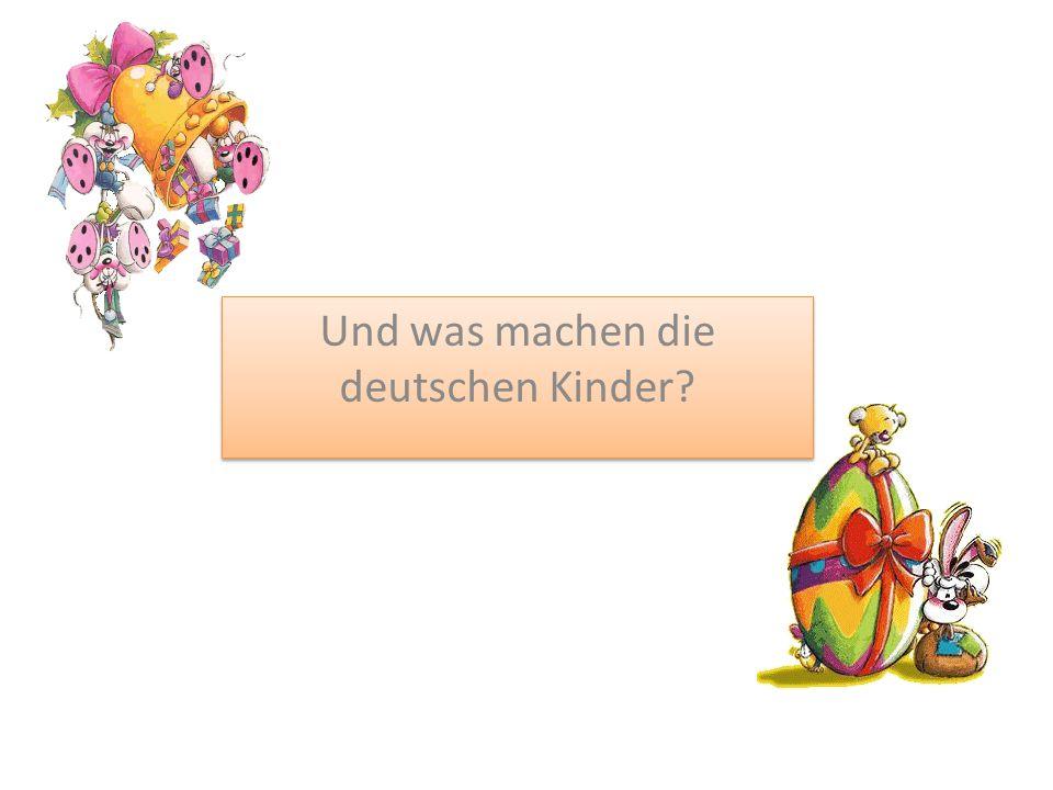 Und was machen die deutschen Kinder