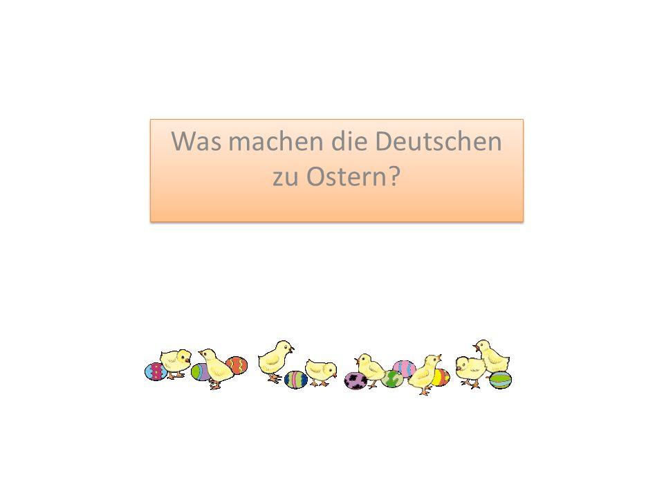 Was machen die Deutschen zu Ostern