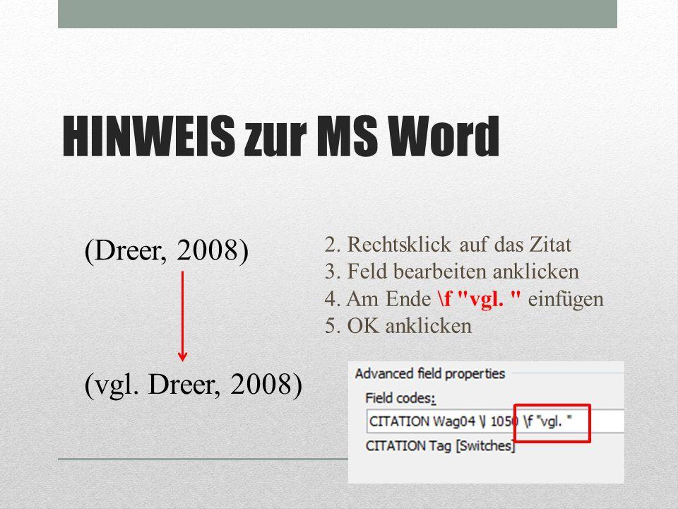 HINWEIS zur MS Word (Dreer, 2008) (vgl. Dreer, 2008)