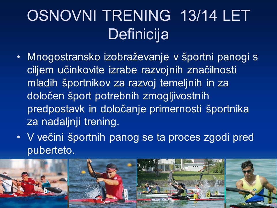 OSNOVNI TRENING 13/14 LET Definicija