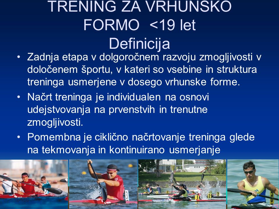TRENING ZA VRHUNSKO FORMO <19 let Definicija