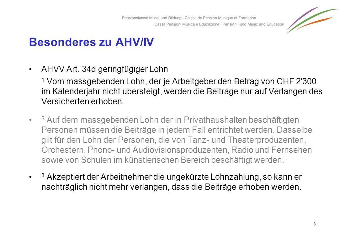 Besonderes zu AHV/IV AHVV Art. 34d geringfügiger Lohn