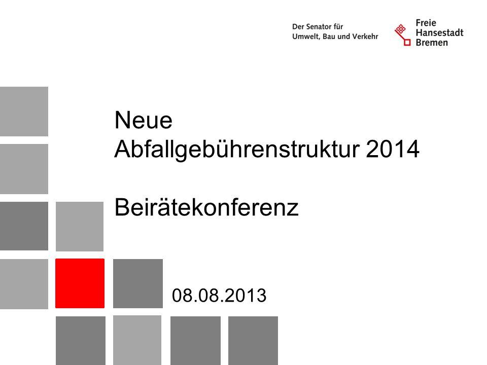 Neue Abfallgebührenstruktur 2014 Beirätekonferenz