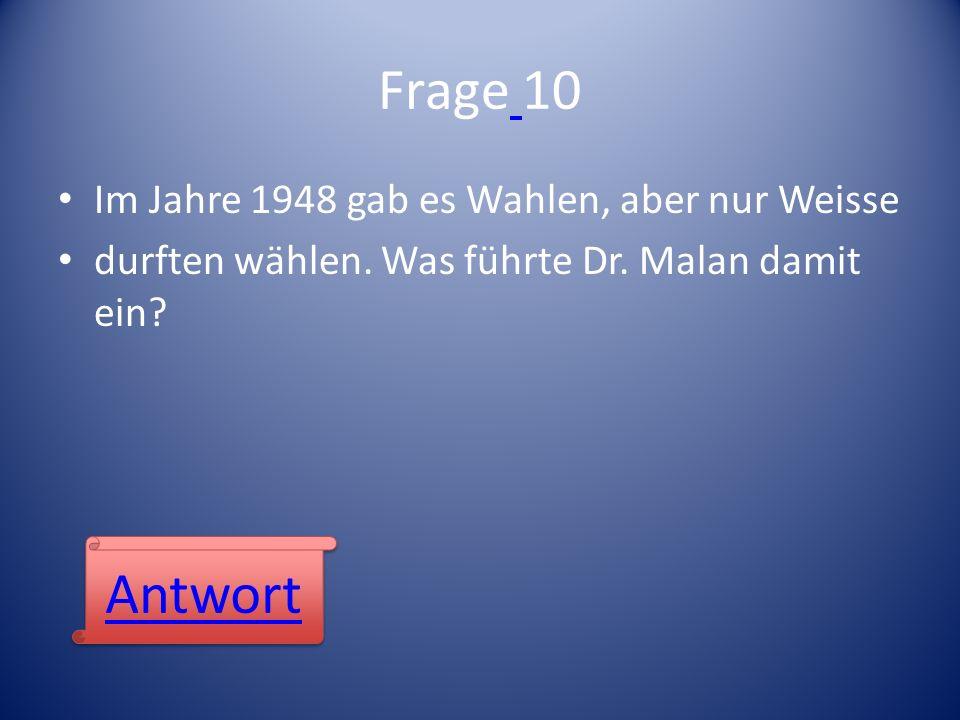Frage 10 Antwort Im Jahre 1948 gab es Wahlen, aber nur Weisse