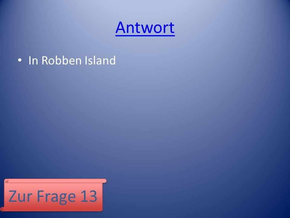 Antwort In Robben Island Zur Frage 13