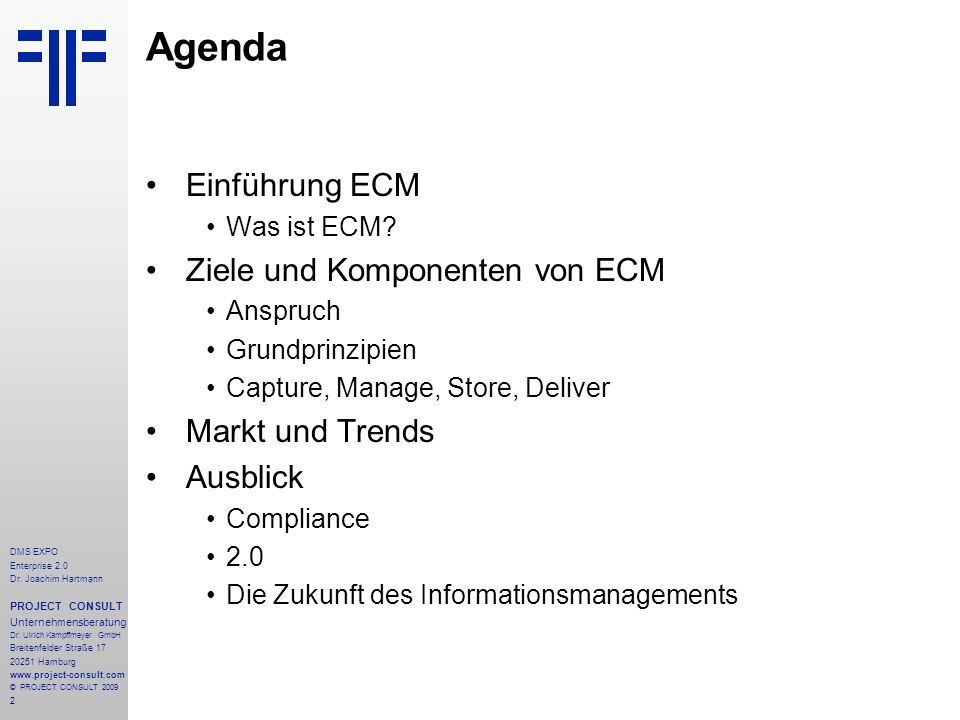 Agenda Einführung ECM Ziele und Komponenten von ECM Markt und Trends