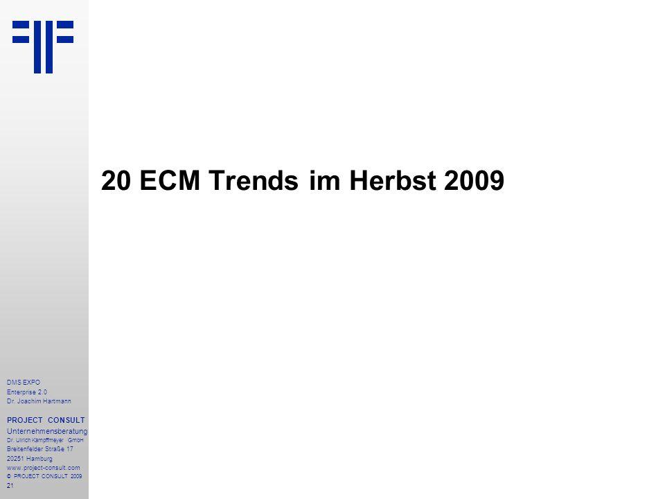 20 ECM Trends im Herbst 2009 PROJECT CONSULT Unternehmensberatung