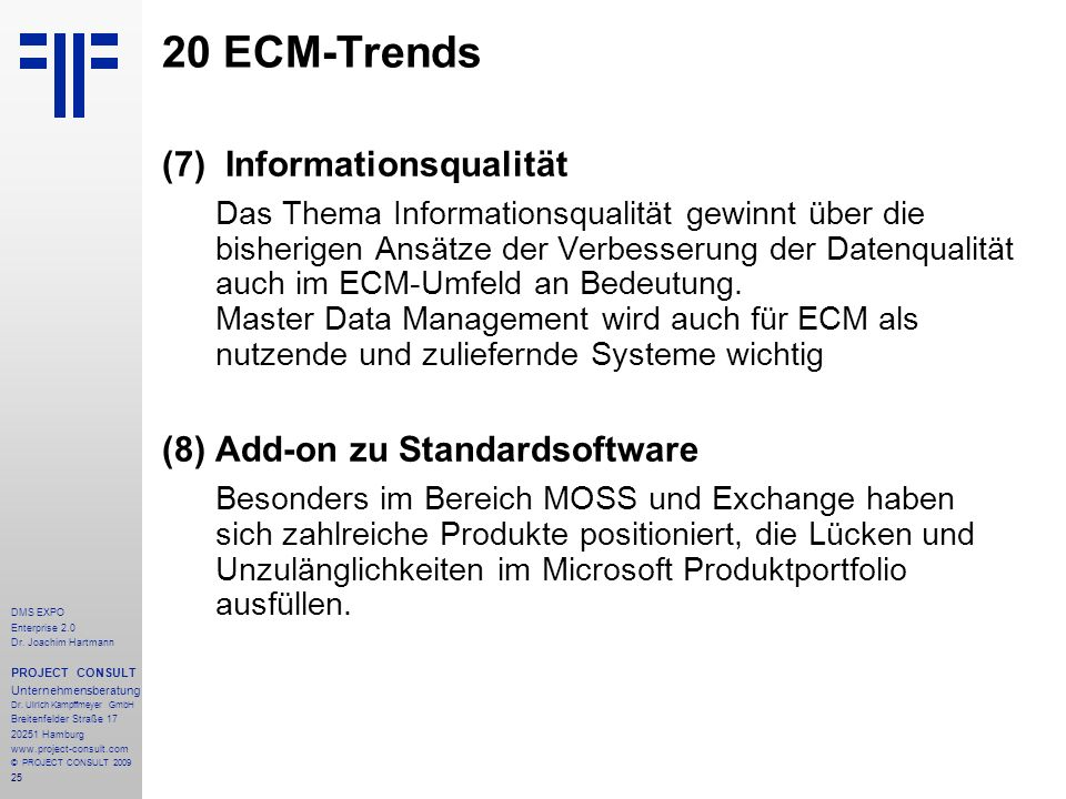 20 ECM-Trends (7) Informationsqualität (8) Add-on zu Standardsoftware