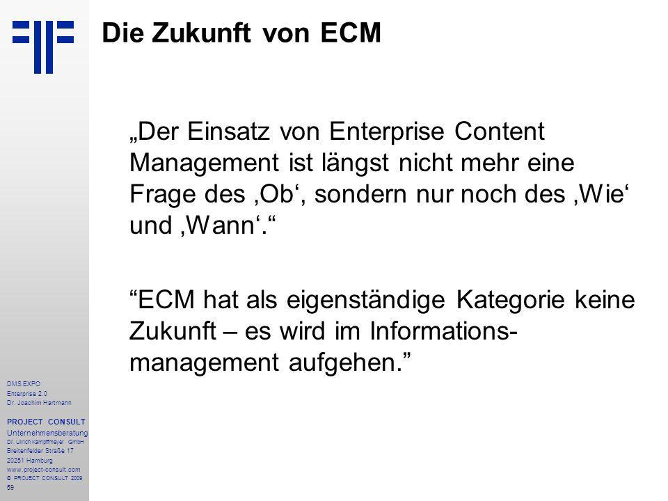 """Die Zukunft von ECM """"Der Einsatz von Enterprise Content Management ist längst nicht mehr eine Frage des 'Ob', sondern nur noch des 'Wie' und 'Wann'."""