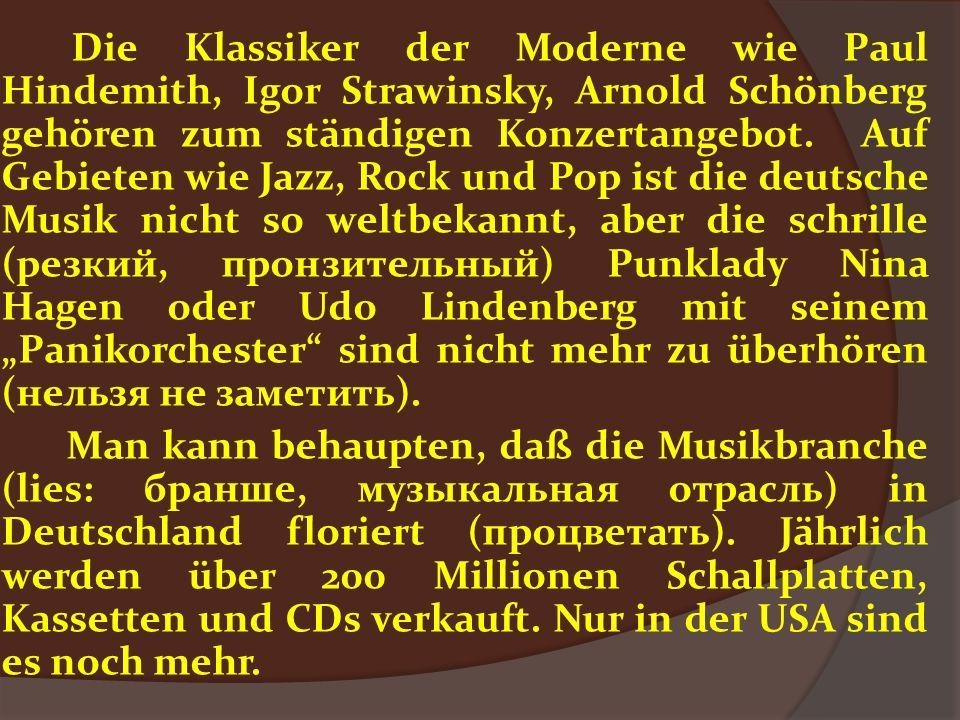 Die Klassiker der Moderne wie Paul Hindemith, Igor Strawinsky, Arnold Schönberg gehören zum ständigen Konzertangebot.