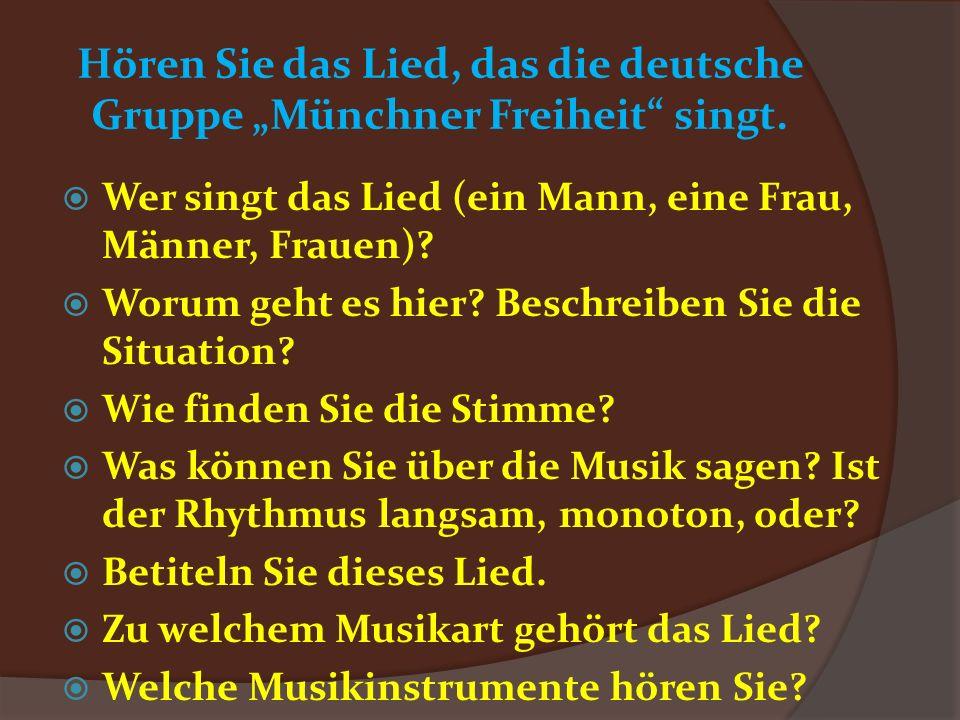 """Hören Sie das Lied, das die deutsche Gruppe """"Münchner Freiheit singt."""