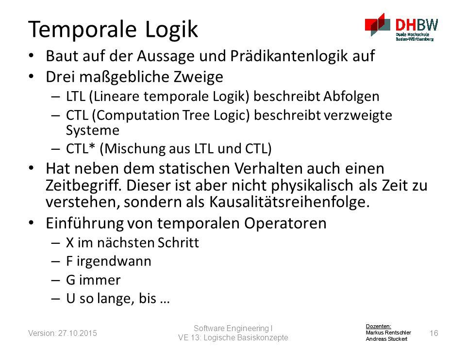 Temporale Logik Baut auf der Aussage und Prädikantenlogik auf