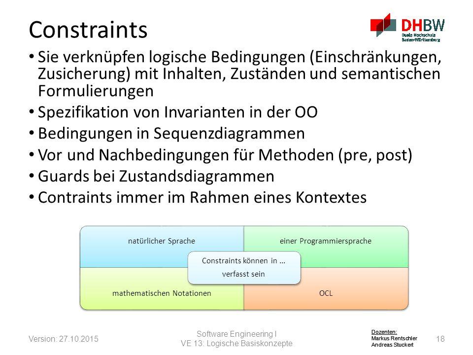 Constraints Sie verknüpfen logische Bedingungen (Einschränkungen, Zusicherung) mit Inhalten, Zuständen und semantischen Formulierungen.