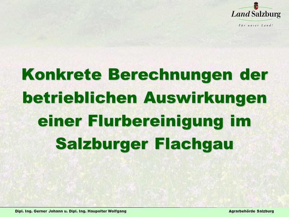 Konkrete Berechnungen der betrieblichen Auswirkungen einer Flurbereinigung im Salzburger Flachgau