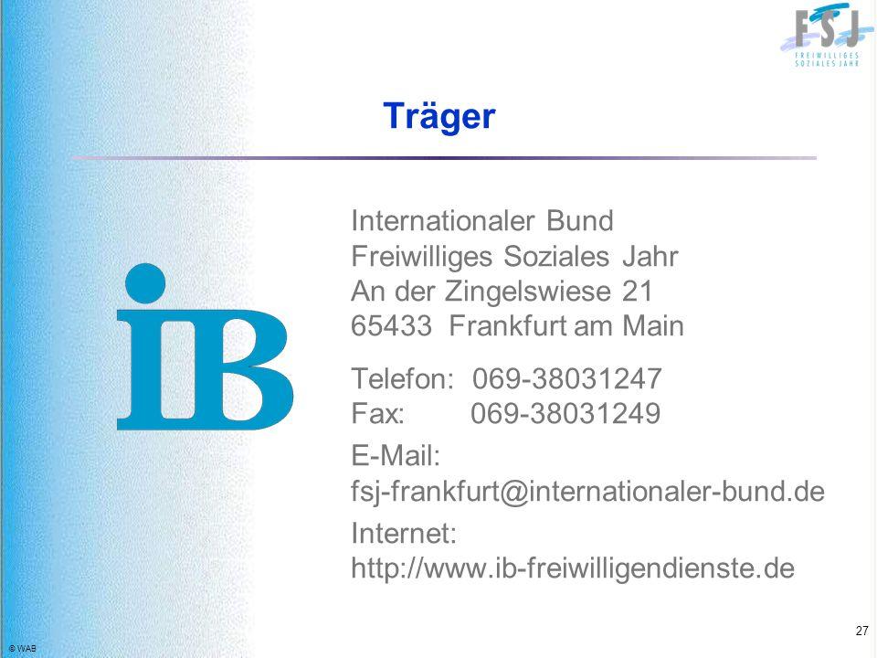 Träger Internationaler Bund Freiwilliges Soziales Jahr An der Zingelswiese 21 65433 Frankfurt am Main.