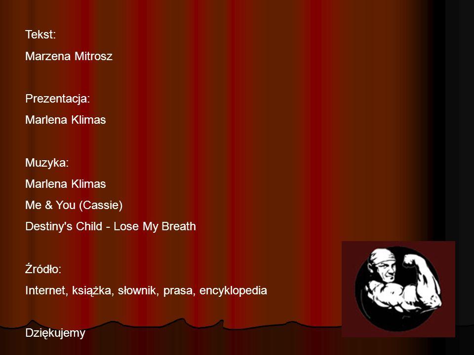 Tekst: Marzena Mitrosz. Prezentacja: Marlena Klimas. Muzyka: Me & You (Cassie) Destiny s Child - Lose My Breath.