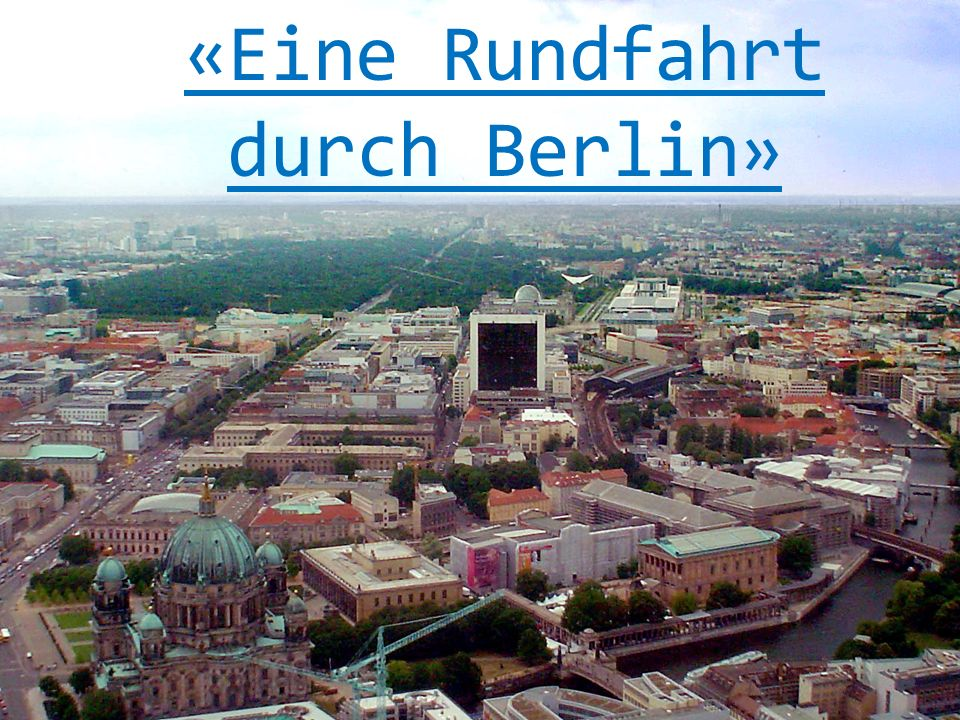 «Eine Rundfahrt durch Berlin»