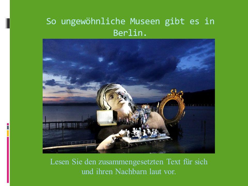 So ungewöhnliche Museen gibt es in Berlin.
