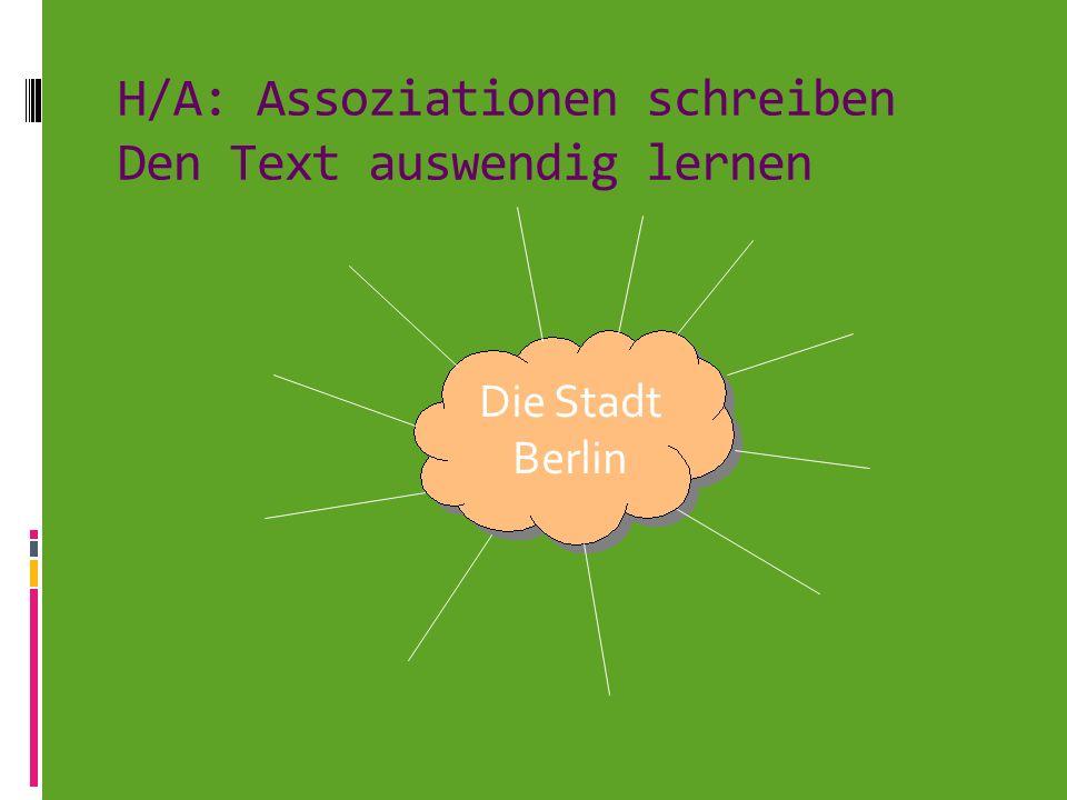 H/A: Assoziationen schreiben Den Text auswendig lernen