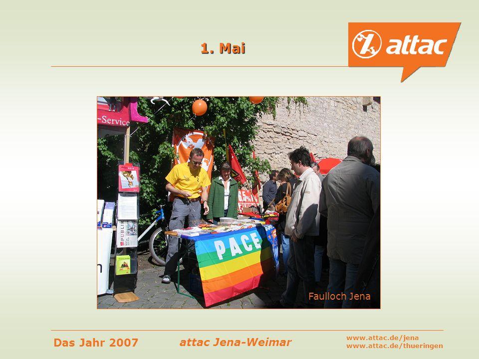 1. Mai Faulloch Jena www.attac.de/jena www.attac.de/thueringen