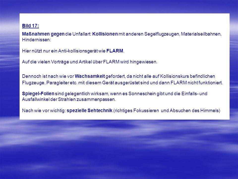 Bild 17: Maßnahmen gegen die Unfallart: Kollisionen mit anderen Segelflugzeugen, Materialseilbahnen, Hindernissen: