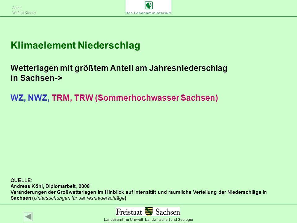 Klimaelement Niederschlag Wetterlagen mit größtem Anteil am Jahresniederschlag in Sachsen-> WZ, NWZ, TRM, TRW (Sommerhochwasser Sachsen)