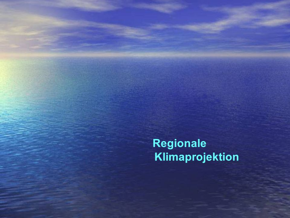 Klimaprojektion Regionale Referat: Klimaschutz, Klimawandel Blockhaus