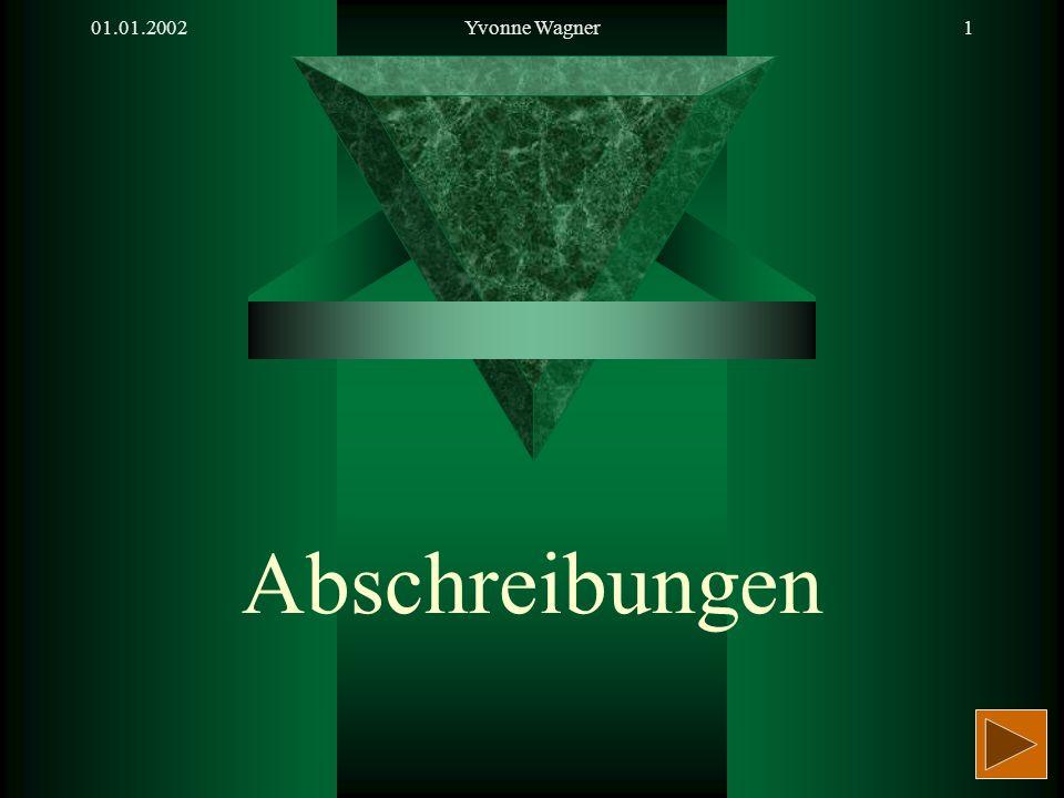 01.01.2002 Yvonne Wagner Abschreibungen
