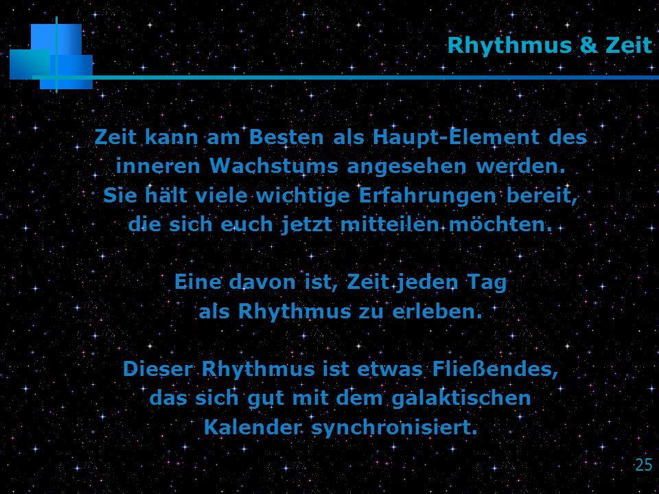 Rhythmus & Zeit Zeit kann am Besten als Haupt-Element des