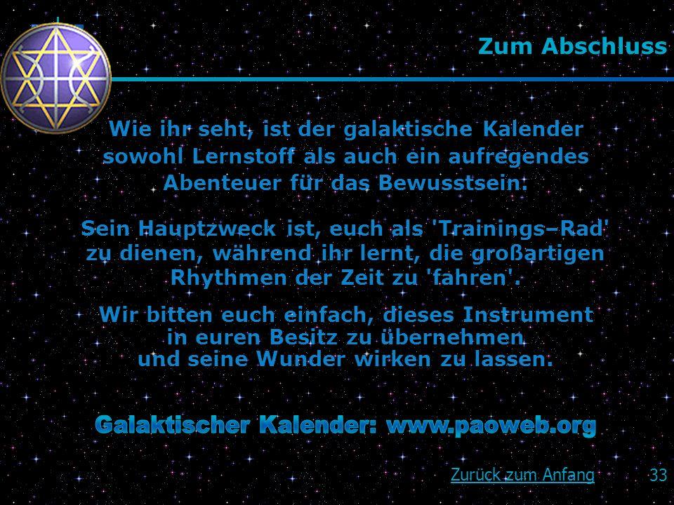 Zum AbschlussWie ihr seht, ist der galaktische Kalender sowohl Lernstoff als auch ein aufregendes Abenteuer für das Bewusstsein.