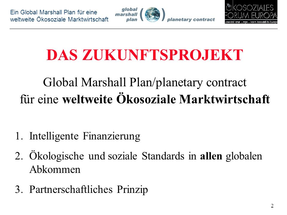 DAS ZUKUNFTSPROJEKT Global Marshall Plan/planetary contract