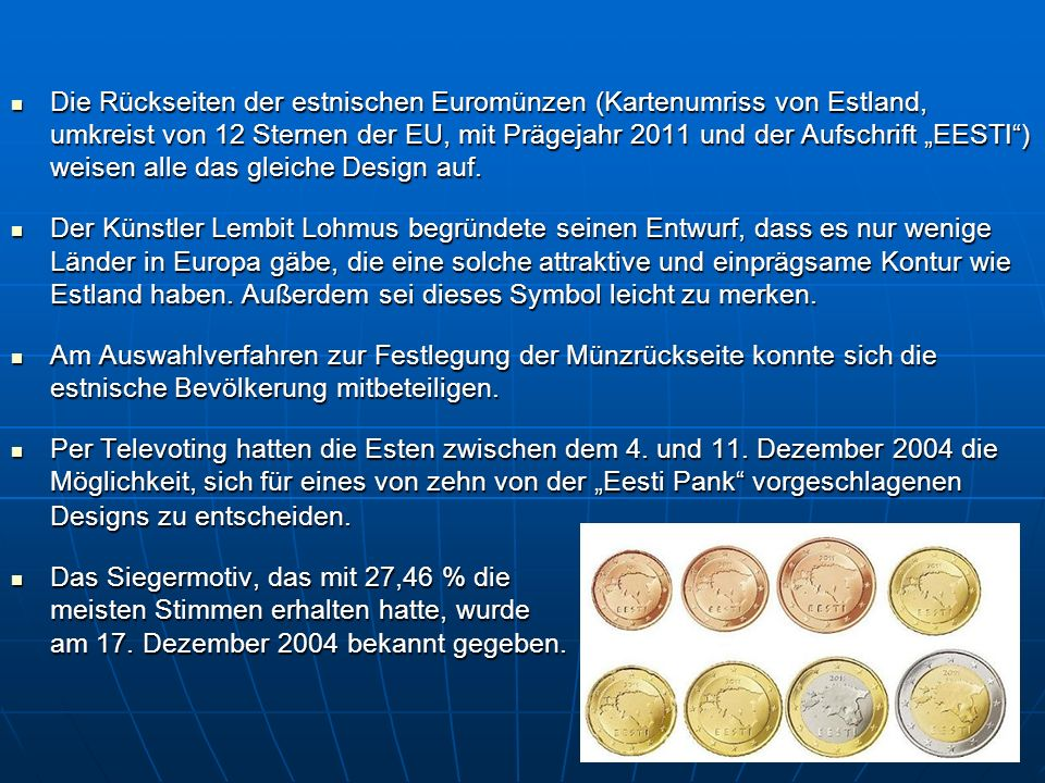 """Die Rückseiten der estnischen Euromünzen (Kartenumriss von Estland, umkreist von 12 Sternen der EU, mit Prägejahr 2011 und der Aufschrift """"EESTI ) weisen alle das gleiche Design auf."""