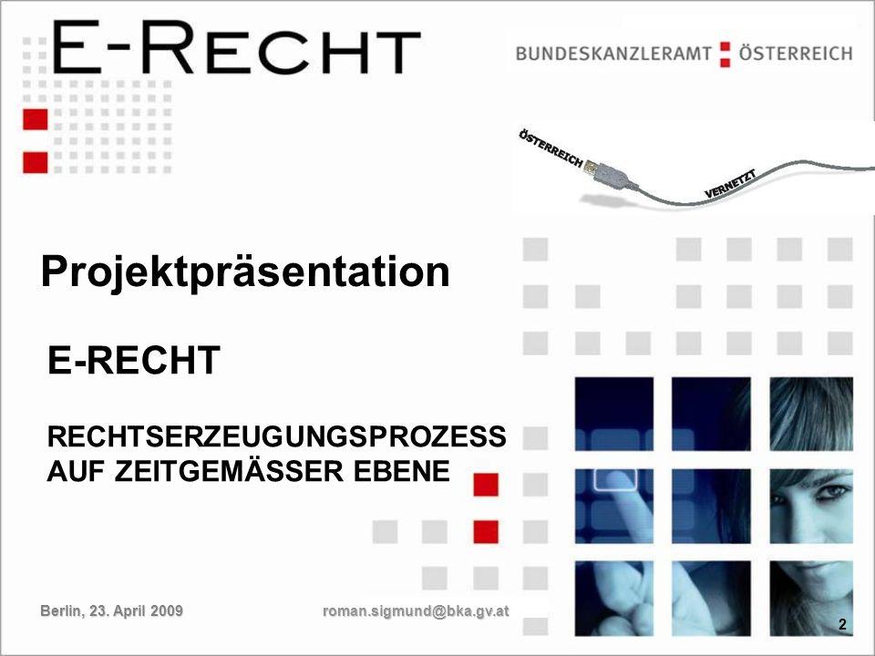E-RECHT RECHTSERZEUGUNGSPROZESS AUF ZEITGEMÄSSER EBENE