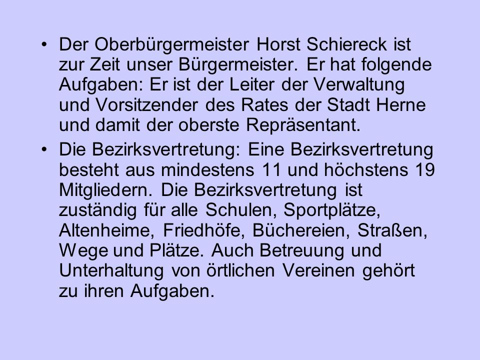 Der Oberbürgermeister Horst Schiereck ist zur Zeit unser Bürgermeister