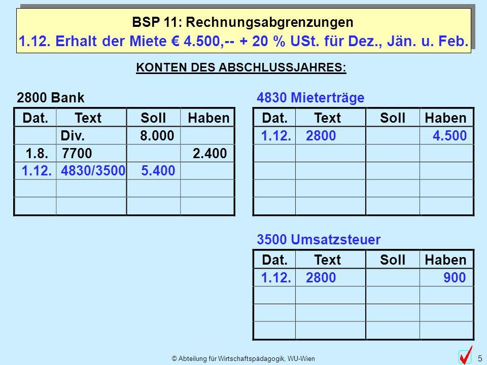 1.12. Erhalt der Miete € 4.500,-- + 20 % USt. für Dez., Jän. u. Feb.