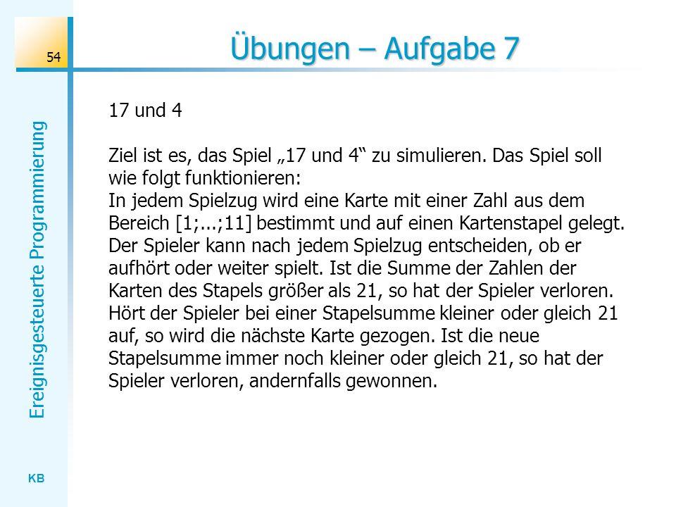 """Übungen – Aufgabe 7 17 und 4. Ziel ist es, das Spiel """"17 und 4 zu simulieren. Das Spiel soll wie folgt funktionieren:"""