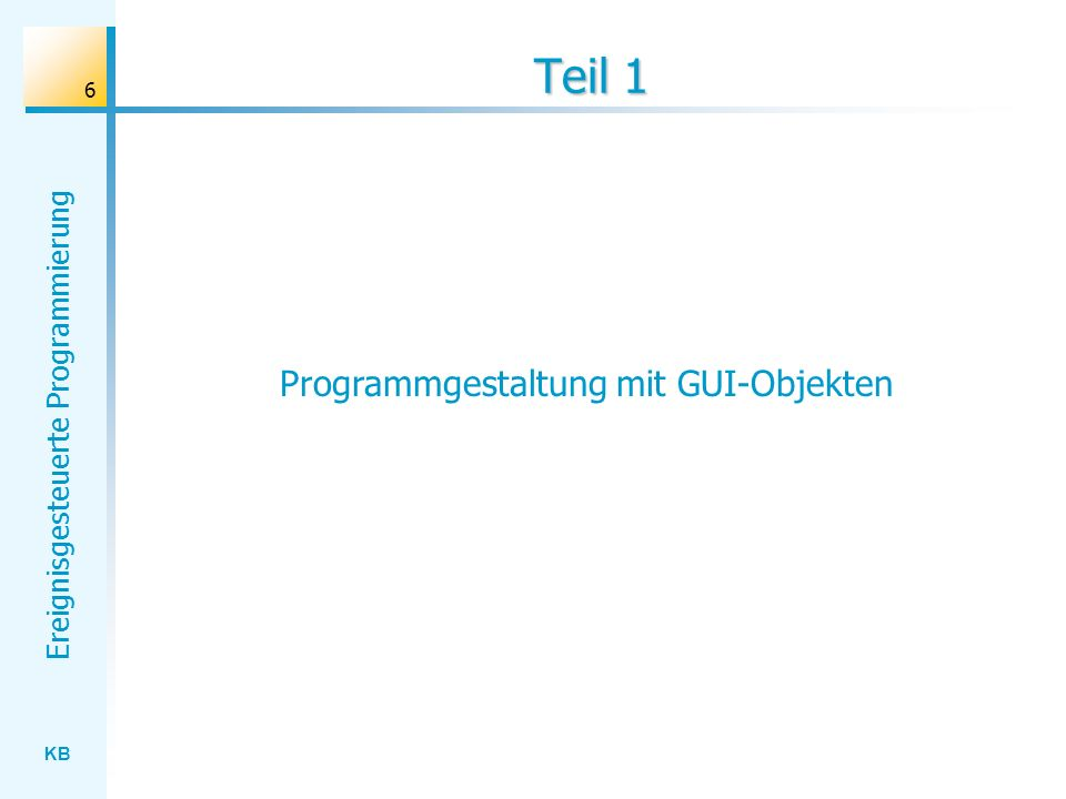 Programmgestaltung mit GUI-Objekten