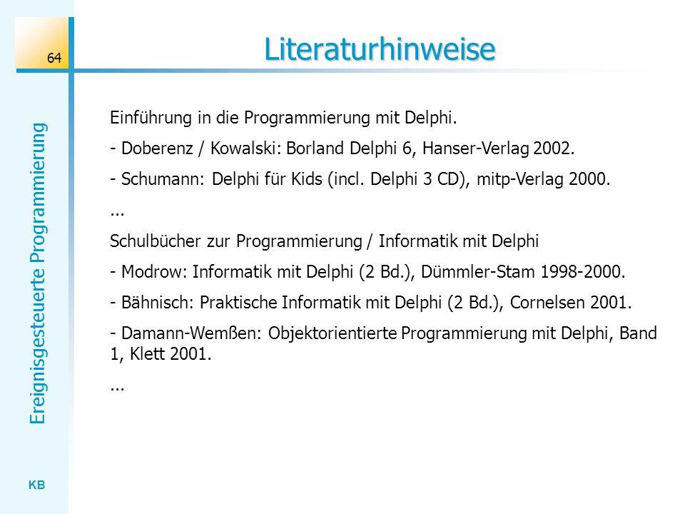 Literaturhinweise Einführung in die Programmierung mit Delphi.